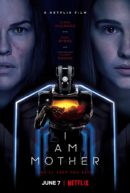 I am mother | Recensione film | Poster