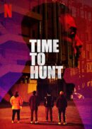 Time to hunt - Recensione film - Poster